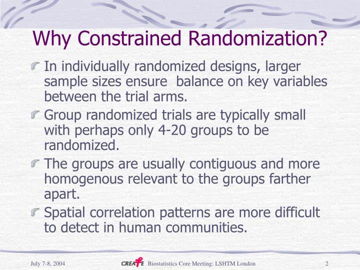 Why constrained randomization