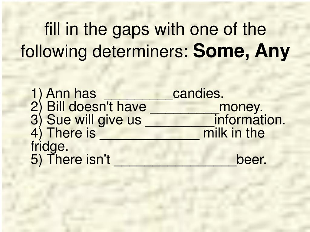 fill in the gaps with one of the following determiners: