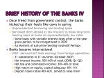 brief history of the banks iv