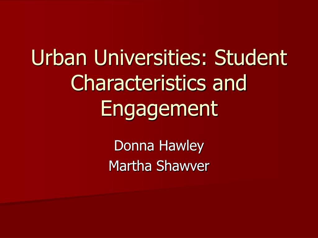 Urban Universities: Student Characteristics and Engagement