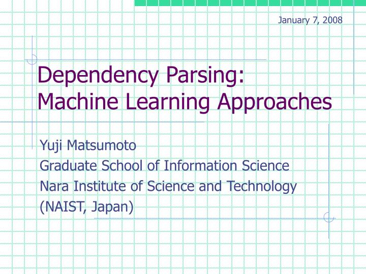 Dependency parsing machine learning approaches