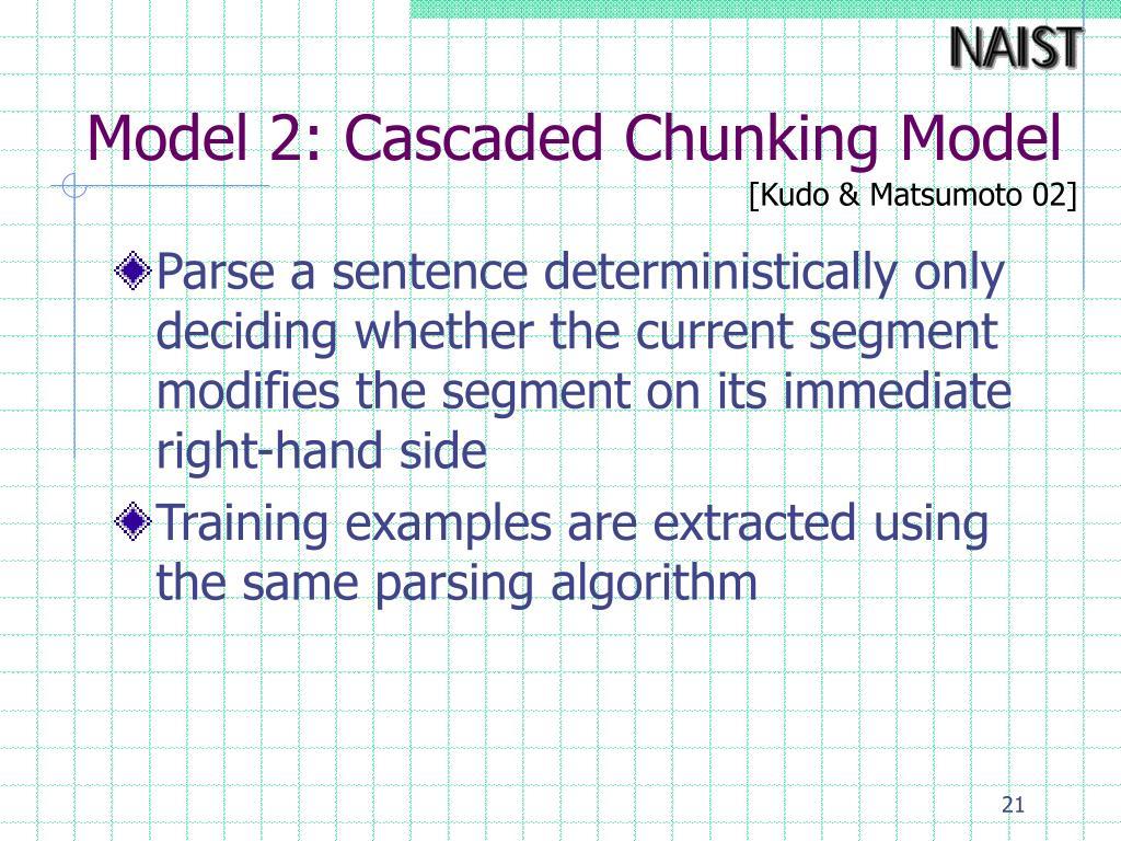 Model 2: Cascaded Chunking Model
