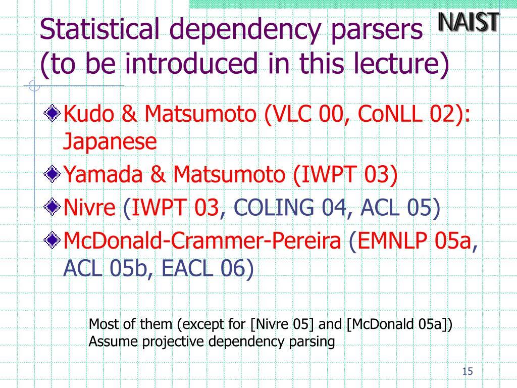 Statistical dependency parsers