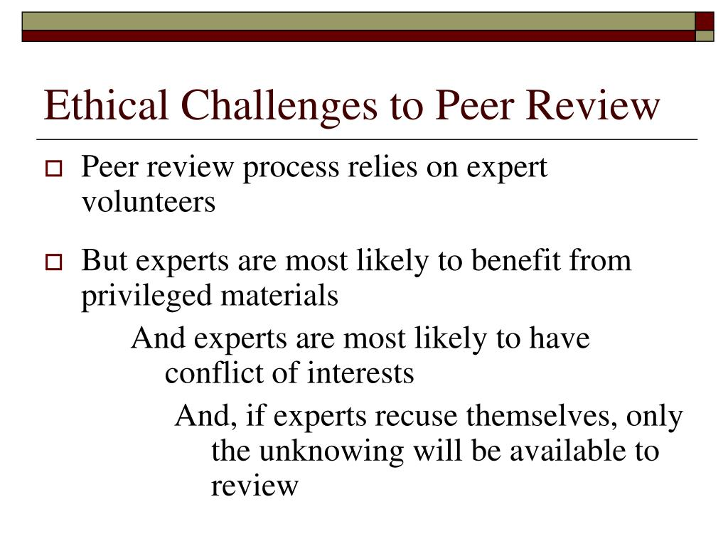 Ethical Challenges to Peer Review