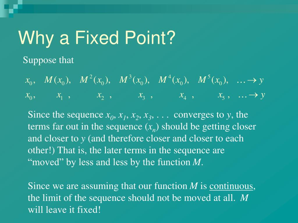Why a Fixed Point?