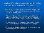 totally outfoxed and overpowered the entire us military and intelligence apparatus