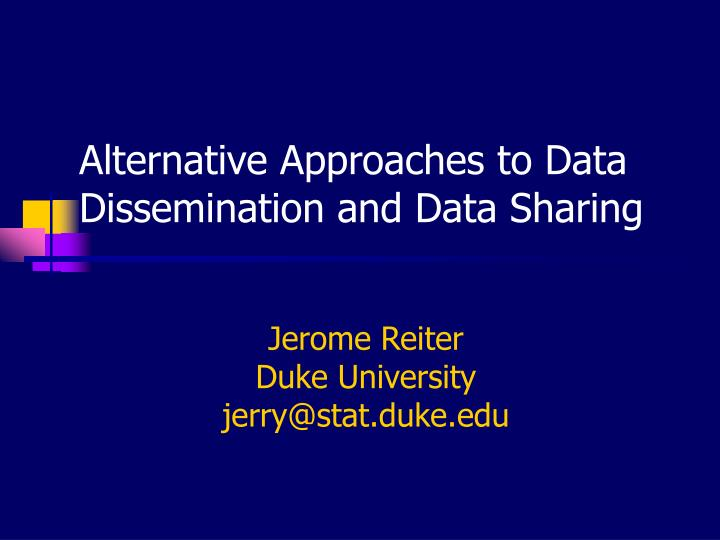 alternative approaches to data dissemination and data sharing n.