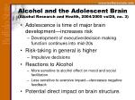 alcohol and the adolescent brain alcohol research and health 2004 2005 vol26 no 3