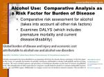 alcohol use comparative analysis as a risk factor for burden of disease