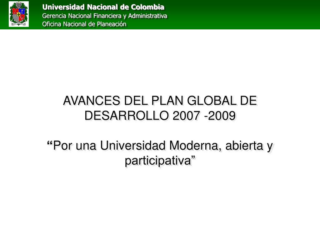 AVANCES DEL PLAN GLOBAL DE DESARROLLO 2007 -2009