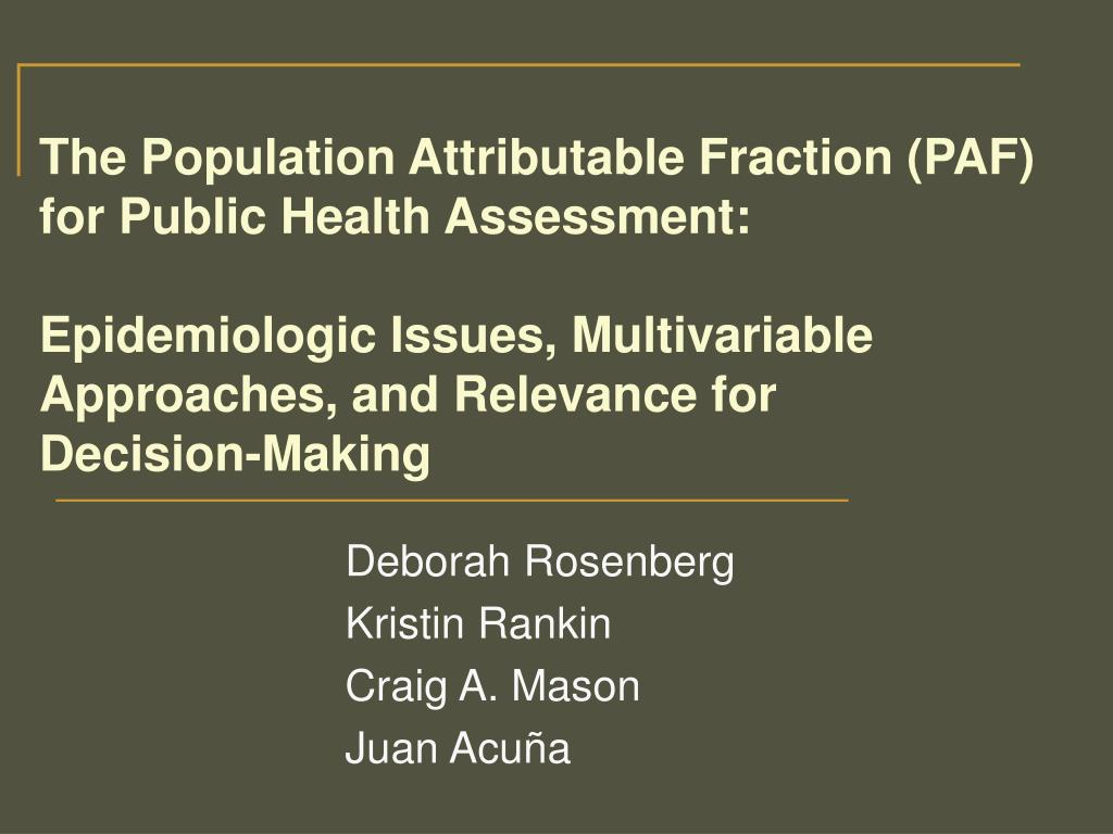 The Population Attributable Fraction (PAF) for Public Health Assessment: