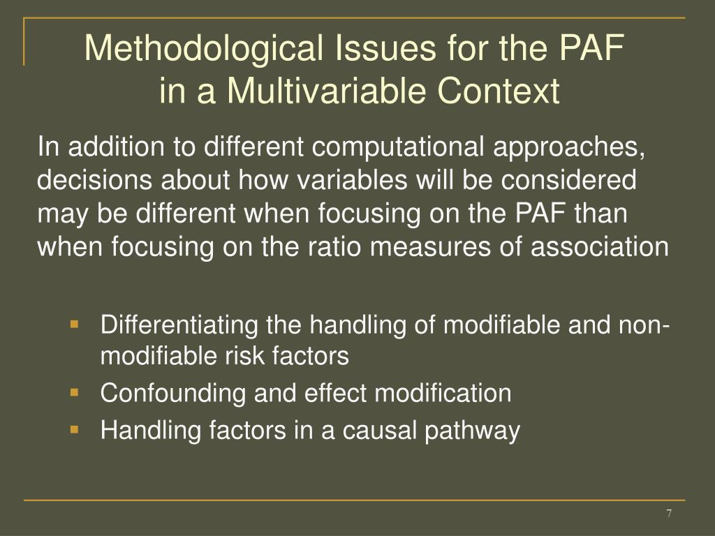 Methodological Issues for the PAF