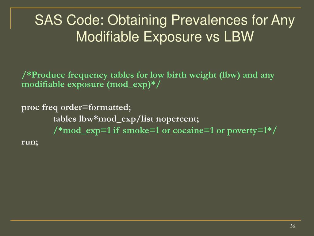 SAS Code: Obtaining Prevalences for Any Modifiable Exposure vs LBW