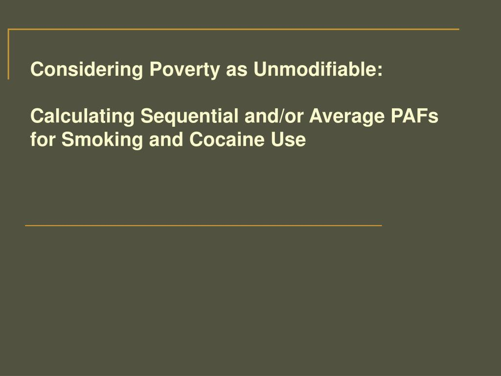 Considering Poverty as Unmodifiable: