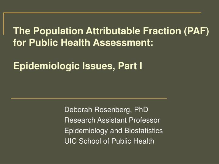 The population attributable fraction paf for public health assessment epidemiologic issues part i