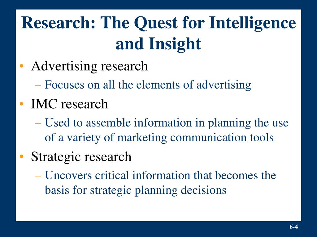 Research: The Quest for Intelligence and Insight