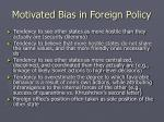 motivated bias in foreign policy