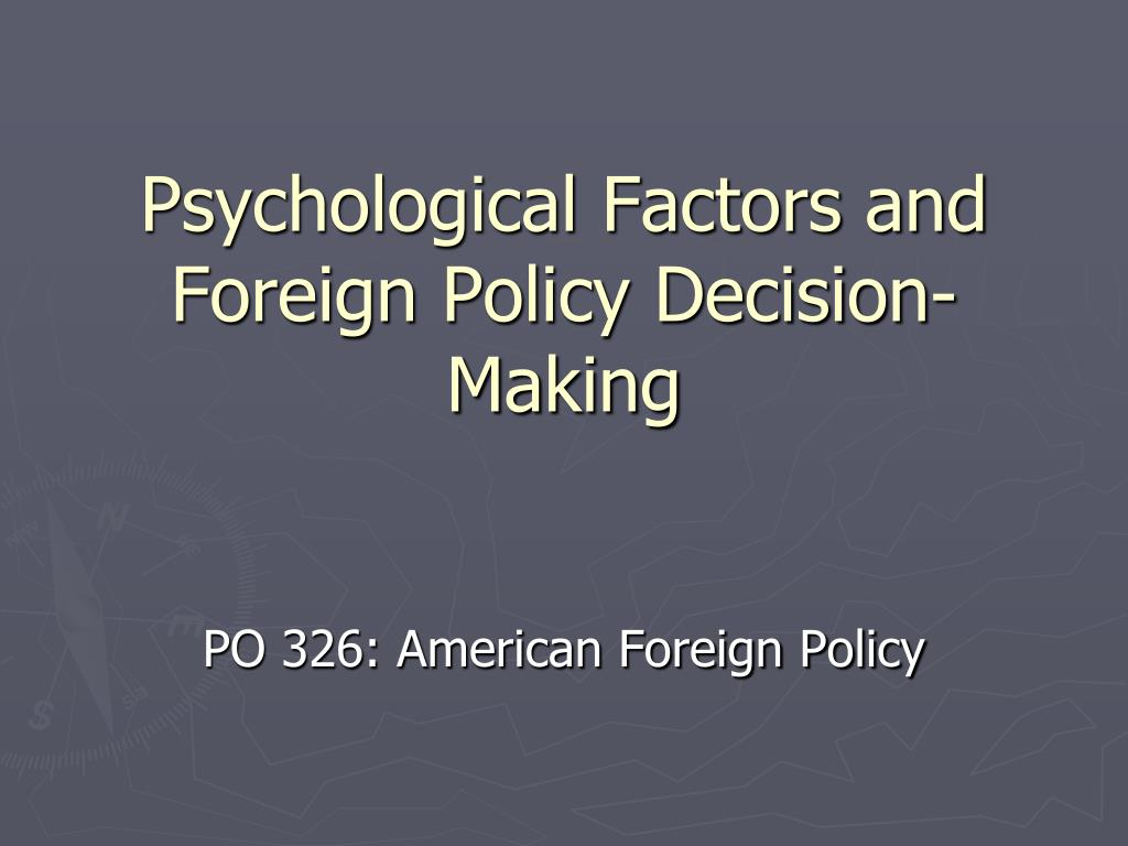 psychological factors and foreign policy decision making