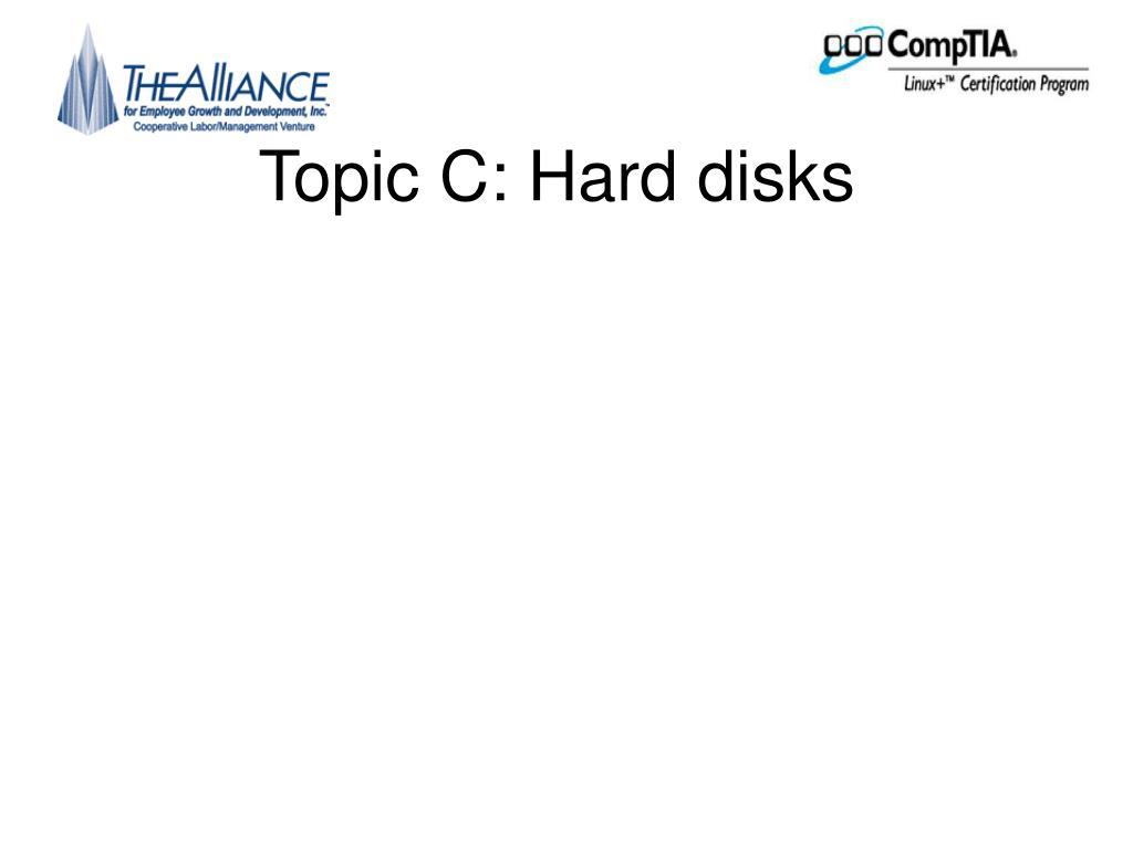 Topic C: Hard disks
