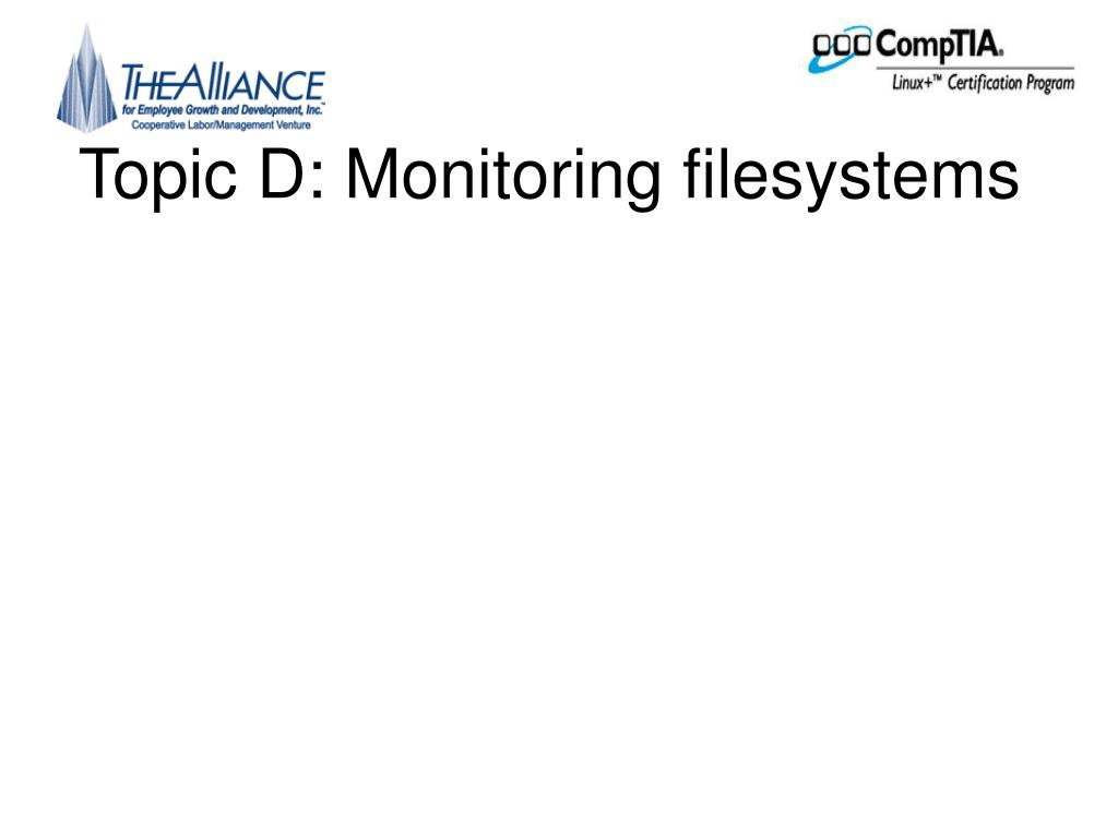 Topic D: Monitoring filesystems