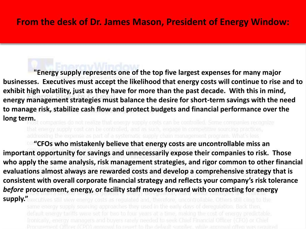 From the desk of Dr. James Mason, President of Energy Window:
