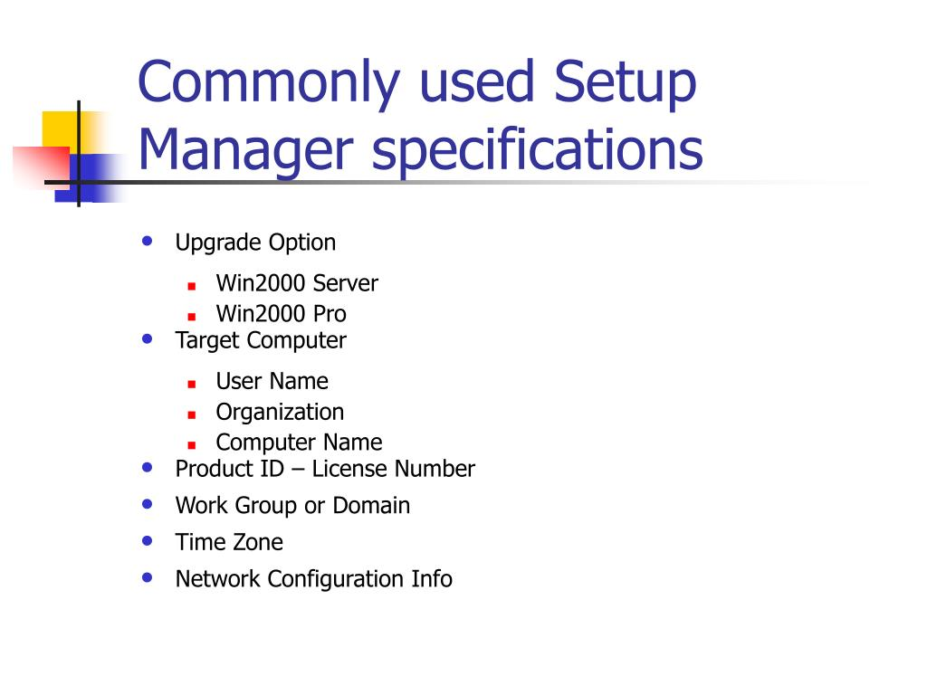 Commonly used Setup Manager specifications