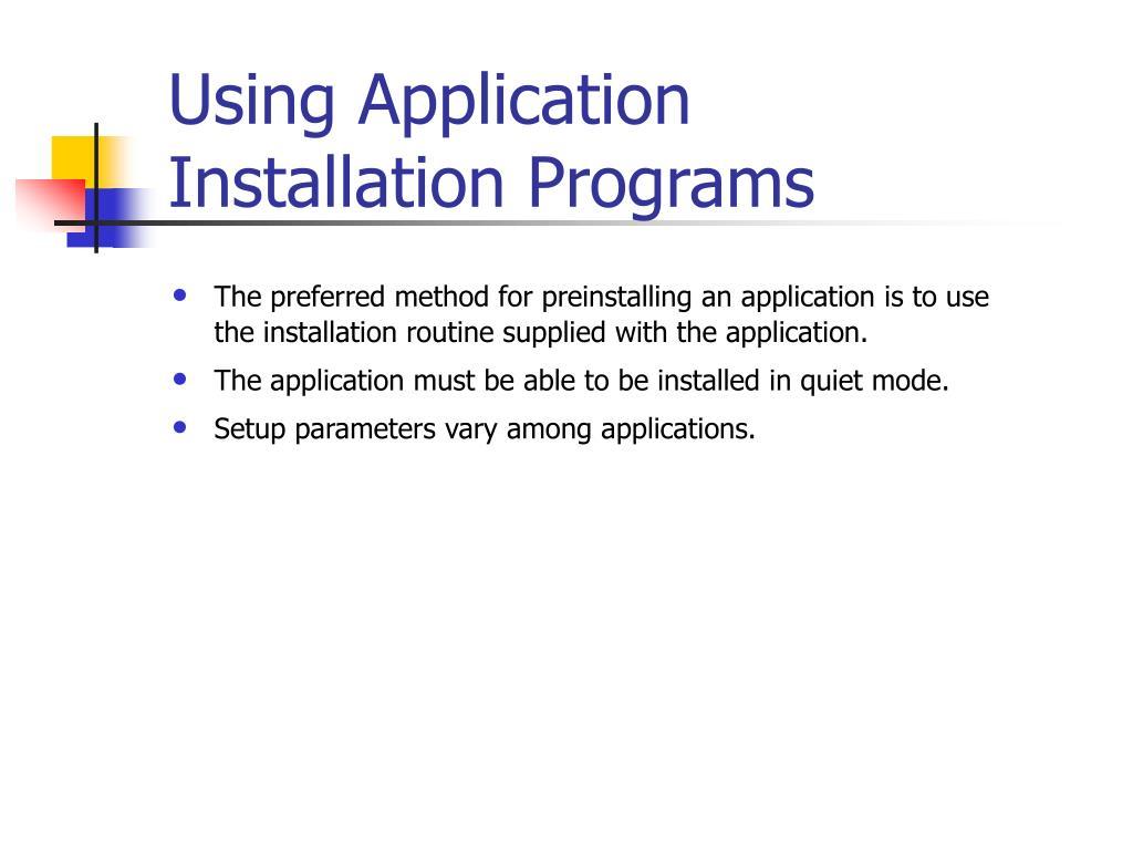Using Application Installation Programs