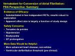 vernakalant for conversion of atrial fibrillation fda perspective summary