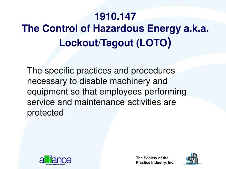 1910 147 the control of hazardous energy a k a lockout tagout loto