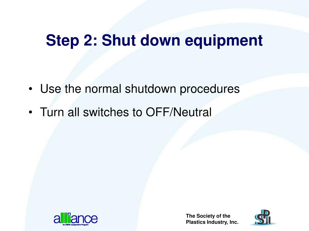 Step 2: Shut down equipment