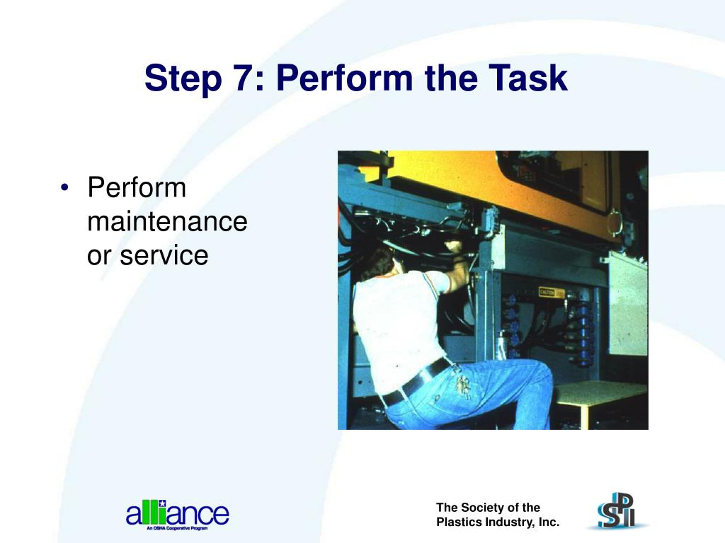 Step 7: Perform the Task
