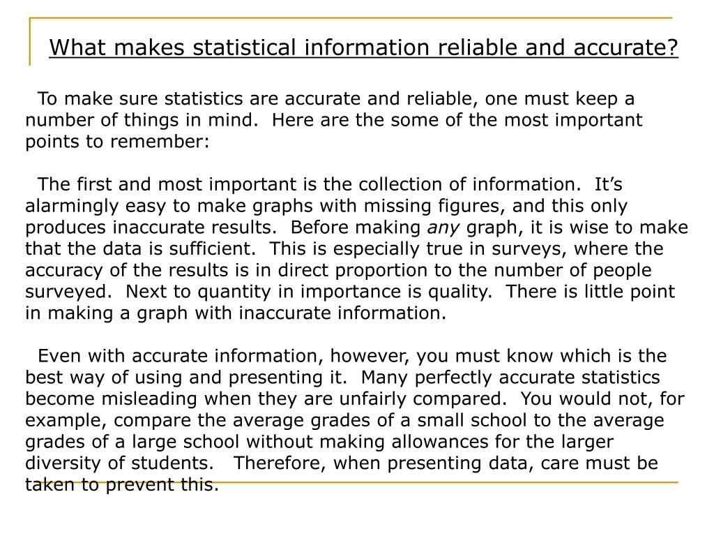 What makes statistical information reliable and accurate?