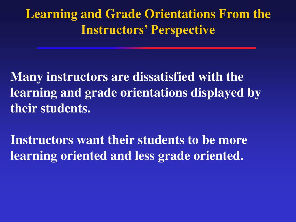 Learning and Grade Orientations From the Instructors' Perspective