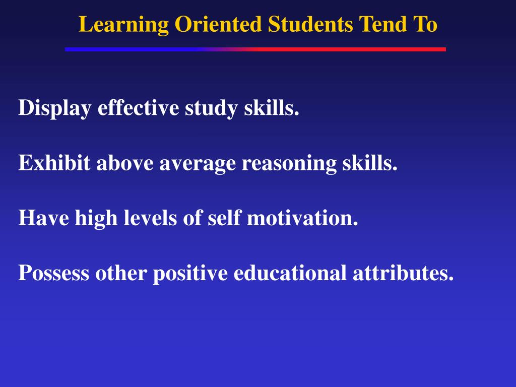 Learning Oriented Students Tend To