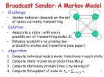 broadcast sender a markov model