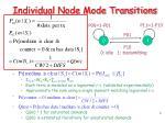 individual node mode transitions