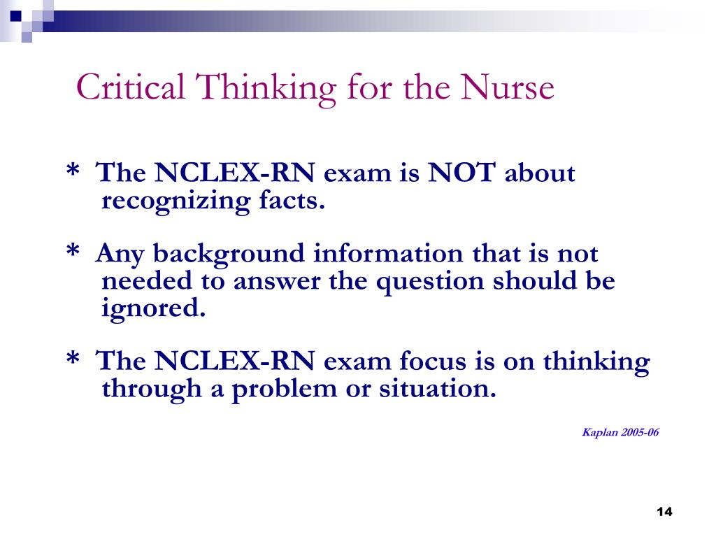 *  The NCLEX-RN exam is NOT about  recognizing facts.