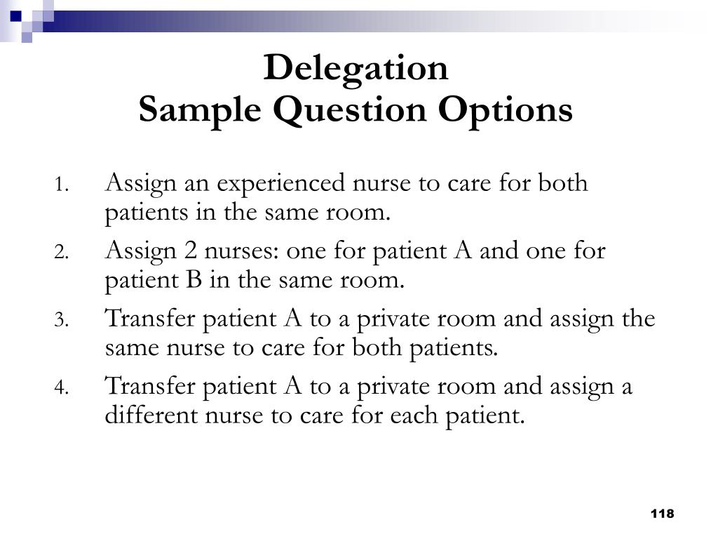 Assign an experienced nurse to care for both patients in the same room.