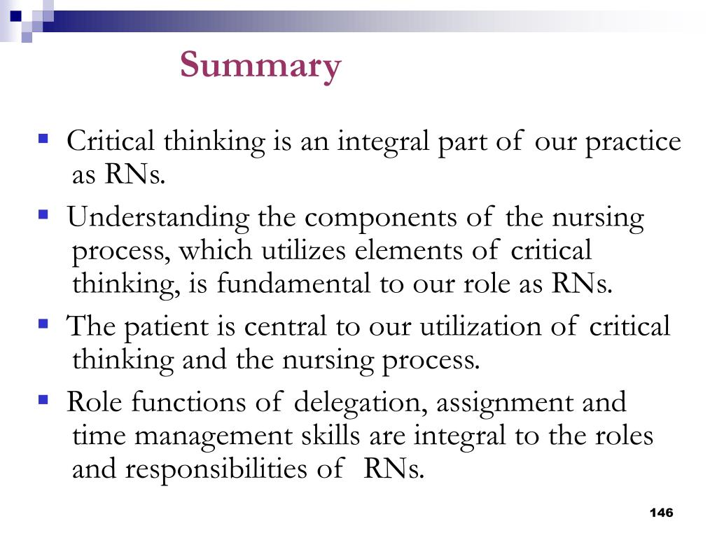 Critical thinking is an integral part of our practice as RNs.