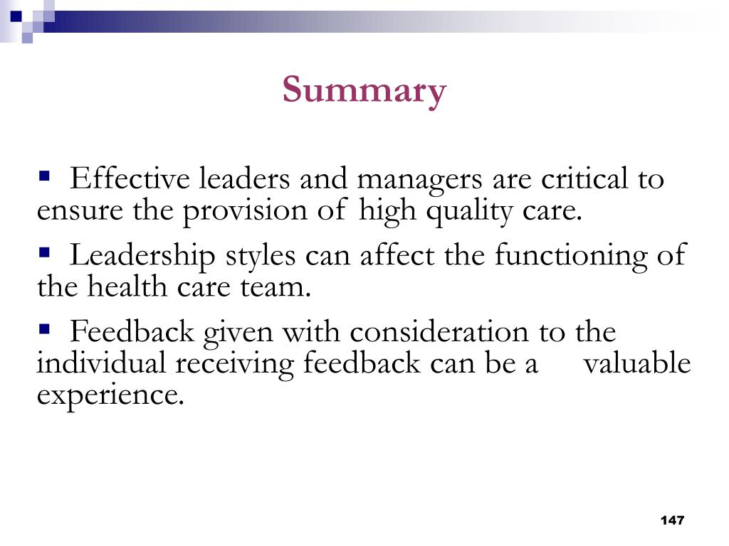Effective leaders and managers are critical to ensure the provision of high quality care.