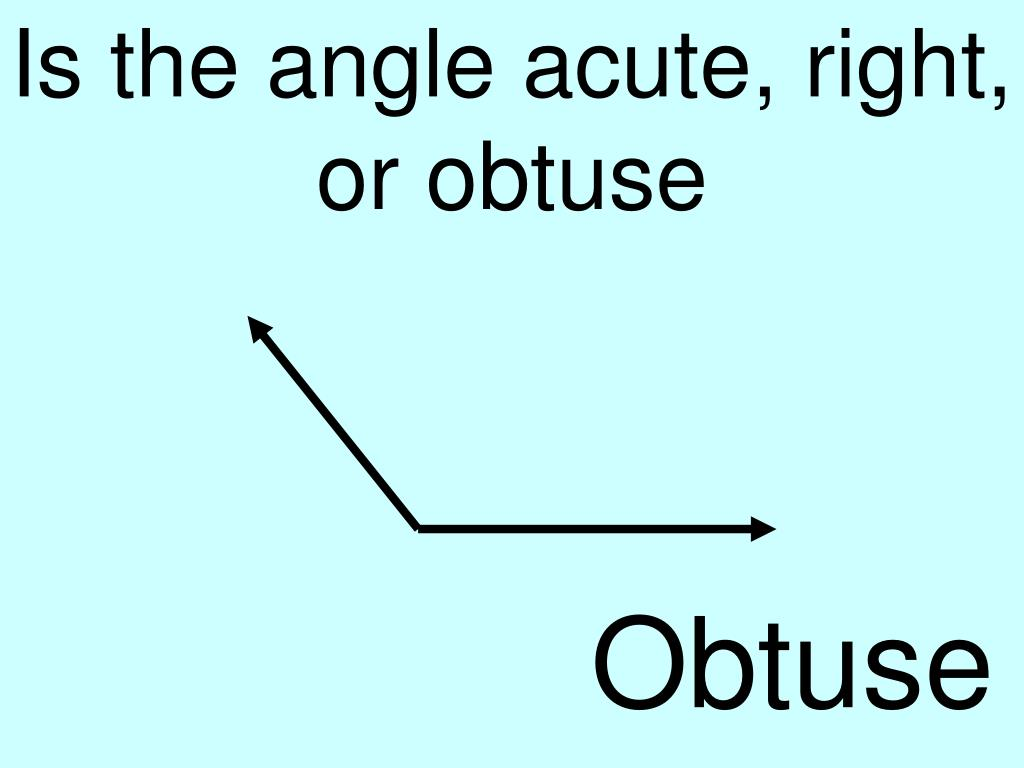 Is the angle acute, right, or obtuse