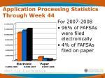 application processing statistics through week 44