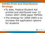 fafsa print and distribution strategy