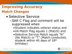 improving accuracy match changes