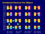 combined choices per object