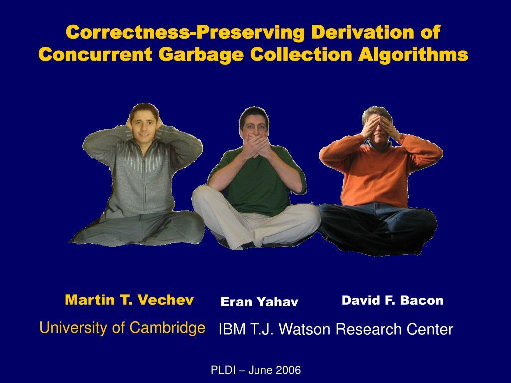 correctness preserving derivation of concurrent garbage collection algorithms l.