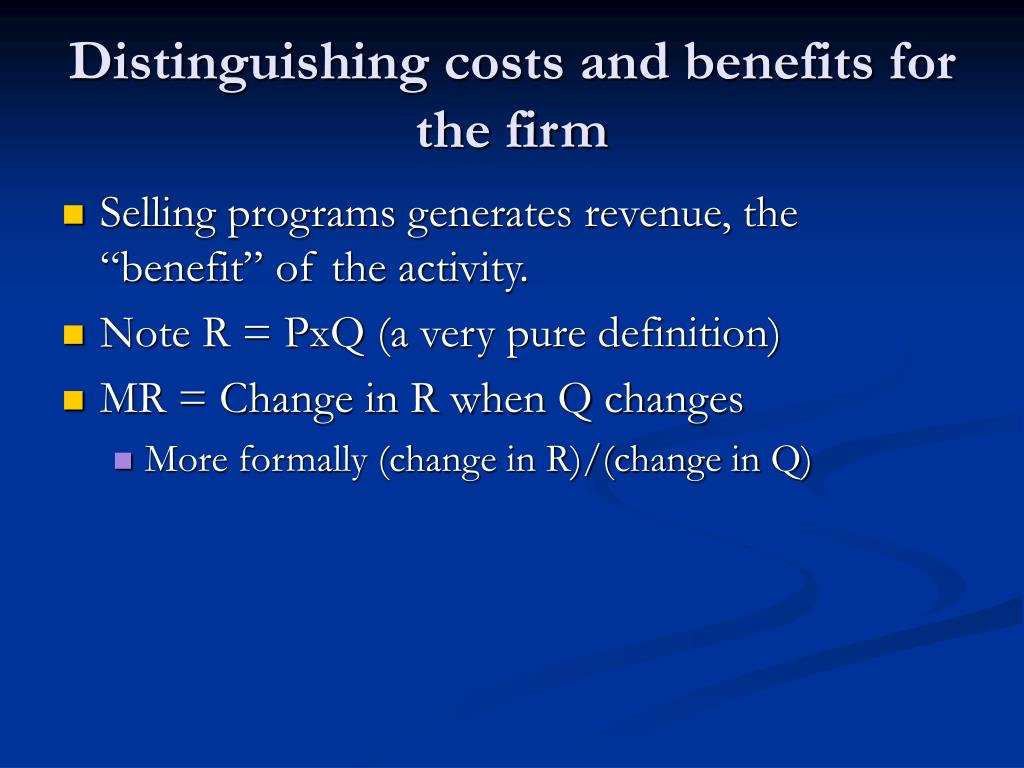 Distinguishing costs and benefits for the firm