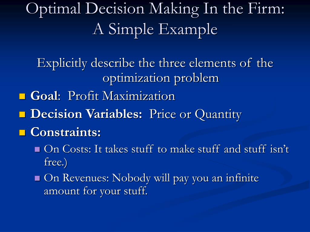 Optimal Decision Making In the Firm:  A Simple Example