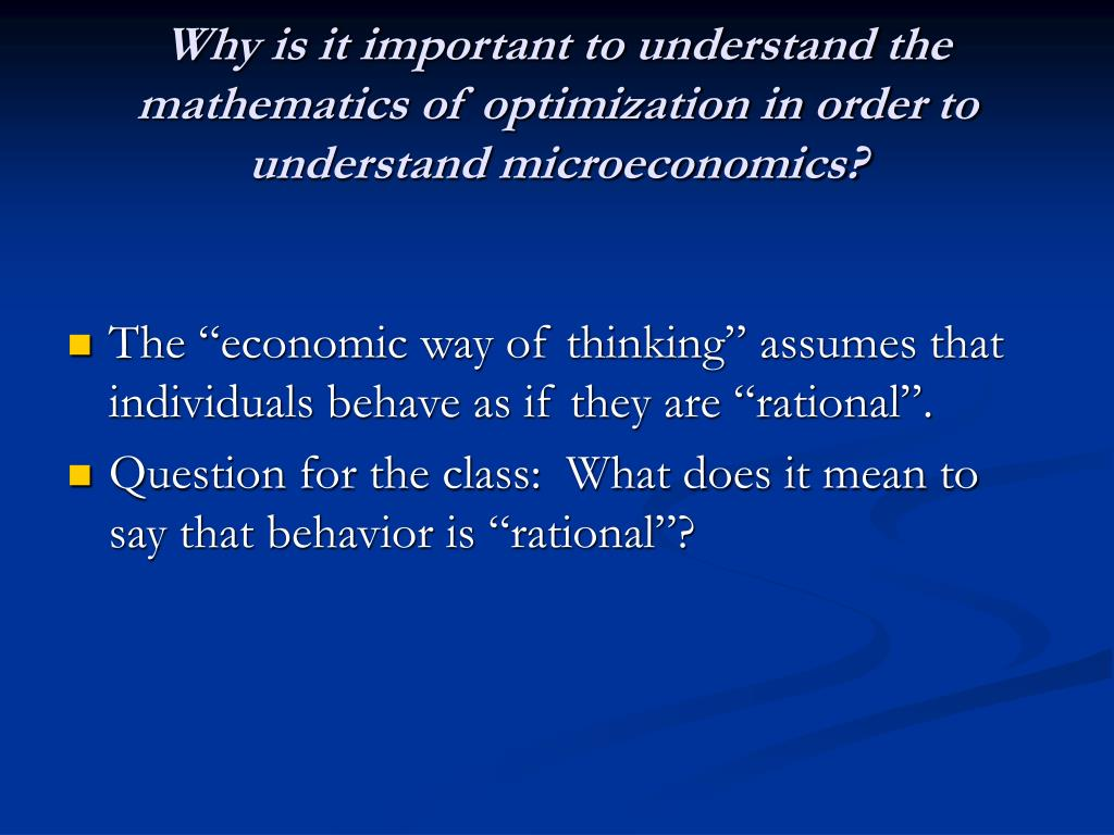 Why is it important to understand the mathematics of optimization in order to understand microeconomics?