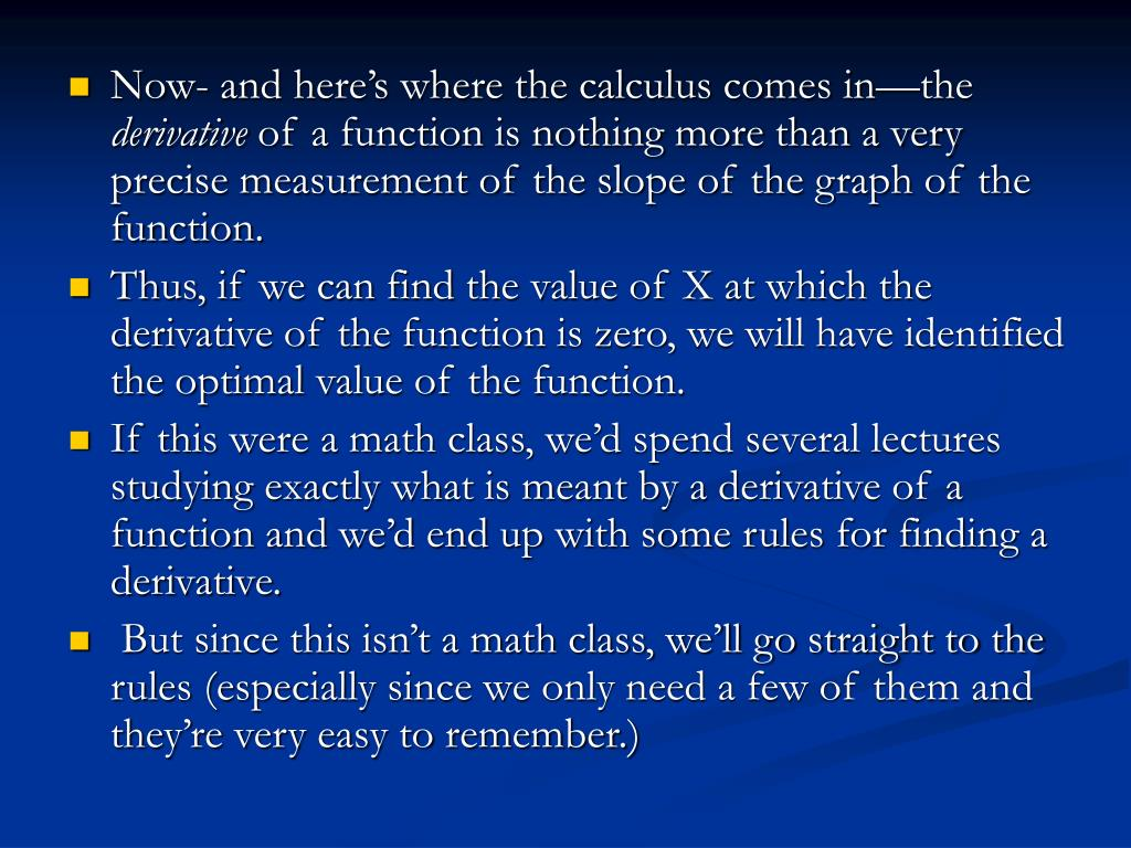 Now- and here's where the calculus comes in—the